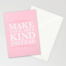 Make Your Area Kind Instead Stationery Cards