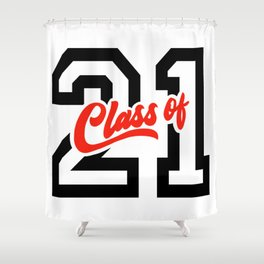 Graduating Class of 2021 - 21 Shower Curtain