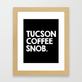 Tucson Coffee Snob Framed Art Print