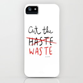 Cut The Waste iPhone Case