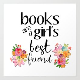 Books are a girl's best friend Art Print