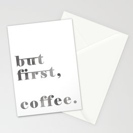 but frist, coffee. Stationery Cards