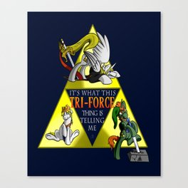 What This Tri-Force Is Telling Me Canvas Print