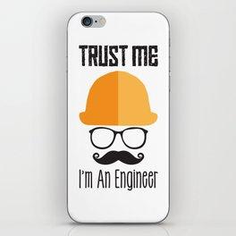 Trust Me I'm An Engineer iPhone Skin
