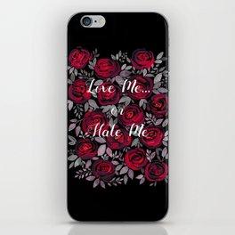 LOVE ME OR HATE ME iPhone Skin