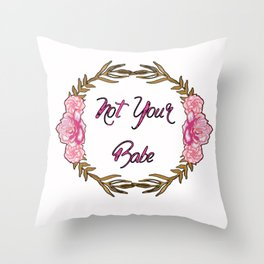 Not Your Babe - Pink and Gold gloral Wreath Throw Pillow