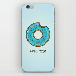 DONUT EVEN TRY! iPhone Skin