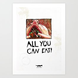 All you can eat Art Print