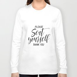 Printable Please Seat Yourself Thank You Wall Art, Funny Bathroom Wall Art Prints Long Sleeve T-shirt