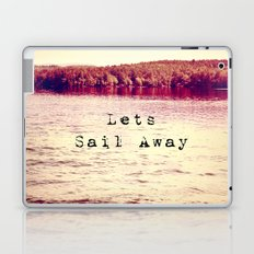 Lets Sail Away Laptop & iPad Skin