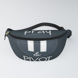 Therefore, I will Pray, Pause & Pivot Fanny Pack