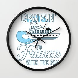 France Family Cruise Matching French Cruisin with the Fam design Wall Clock