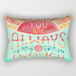 You Are Always Enough / Watercolor Hand Lettering Self Love Encouragement Quote for Positivity Rectangular Pillow