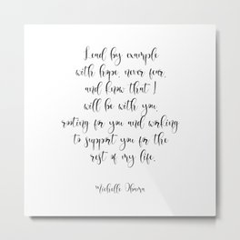Lead By Example With Hope, Never Fear. And Know That I Am Rooting For You Metal Print