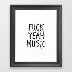 F*CK YEAH MUSIC Framed Art Print