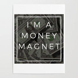 I am a money magnet affirmation Poster