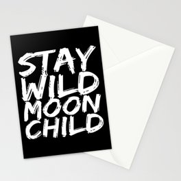 STAY WILD MOON CHILD (Black & White) Stationery Cards