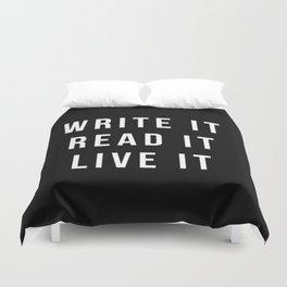 Write It, Read It, Live It Duvet Cover