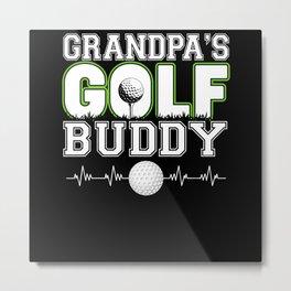 Grandpa's Golf Buddy Funny Golf Green Design Metal Print