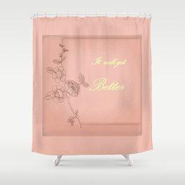 It will get better 3 . Artwork . Shower Curtain
