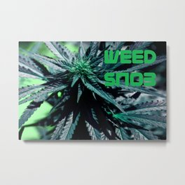 Weed Snob Metal Print