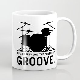 Life, Liberty, and the pursuit of Groove, drummer's drum set silhouette illustration Coffee Mug