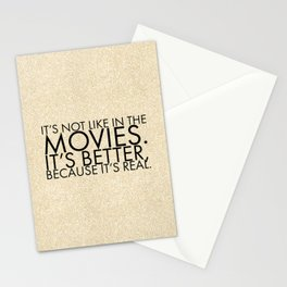 It's not like in the movies. It's better, because it's real. Stationery Cards