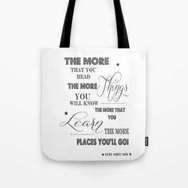 The More That You Read The More Things That You Know The More That You Learn Tote Bag