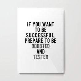 Motivational - Be Prepared Metal Print