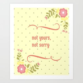 Not yours Art Print