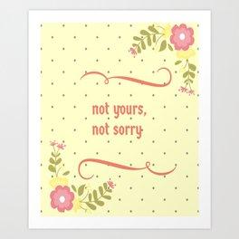 Not yours Art Print
