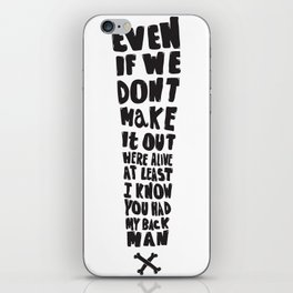 Even if we don't make it! iPhone Skin