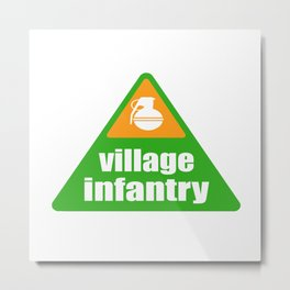 VILLAGE INFANTRY Metal Print