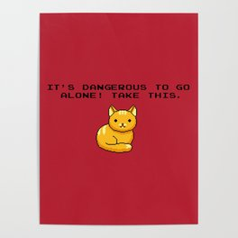 ITS DANGEROUS TO GO ALONE Take This Cat Poster