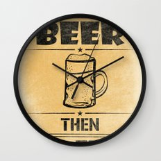 Have BEER Then NO-FEAR Wall Clock