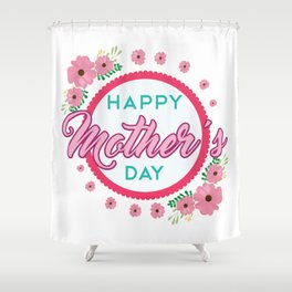 Happy Mothers Day Message Best Mom Grandma Gift Shower Curtain