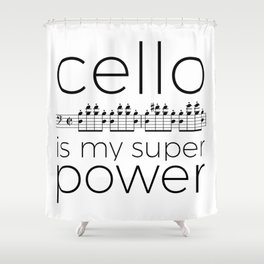 Cello is my super power (white) Shower Curtain