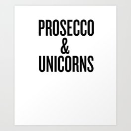 Prosecco & Unicorns graphic - Wine print and Foodie Tee Art Print