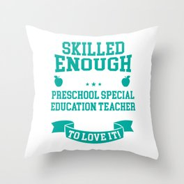 Skilled Preschool Special Education Teacher Typography Throw Pillow