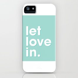 Let love in. iPhone Case