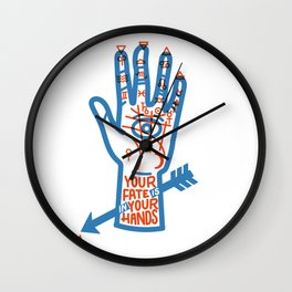 YOUR FATE IS IN YOUR HANDS Wall Clock