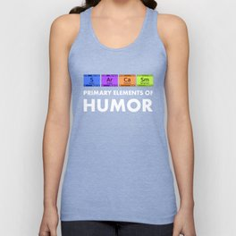 Funny Science product Sarcasm Primary Elements Of Humor Tee Unisex Tank Top