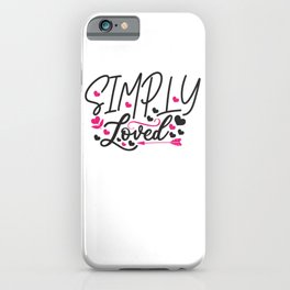 Simply Loved - Funny Love humor - Cute typography - Lovely and romantic quotes illustration iPhone Case