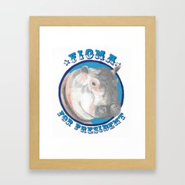 Fiona for President Framed Art Print