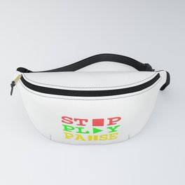 Wanted To Pause Time and Enjoy The Happenings Of Your Life? Pause T-shirt Saying Stop Play Pause Fanny Pack