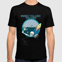 Need Taller Waves T-shirt