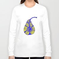 pear Long Sleeve T-shirts featuring Pear by Bonnie J. Breedlove