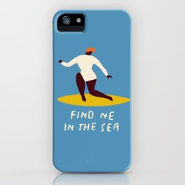 Find me in the sea iPhone Case