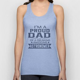 I'M A PROUD ASTRONOMER'S DAD Unisex Tank Top