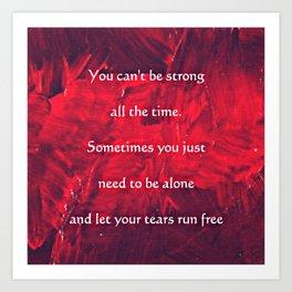 Quote; Tears Run Free Art Print